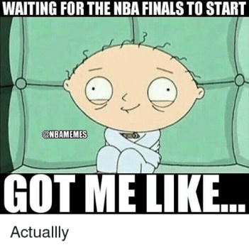 waiting-for-the-nba-finals-to-start-nbamemes-got-me-21770793